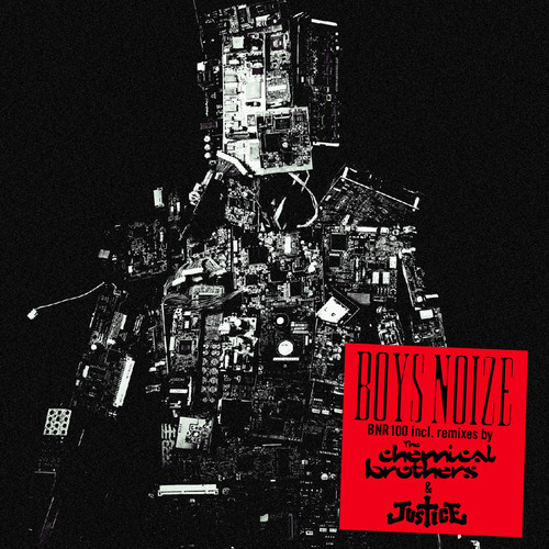 Boys Noize XTC Ich R U EP Chemical Brothers Justice