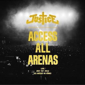 JusticeAccess All Arenas Ed Banger Album CD/Digital 06/05/2013 FR